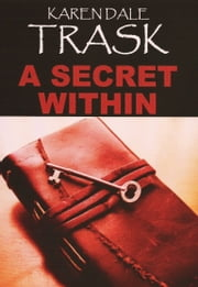 A Secret Within ebook by Karen Dale Trask