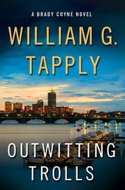 Outwitting Trolls - A Brady Coyne Novel ekitaplar by William G. Tapply
