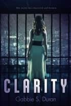 Clarity ebook by Gabbie S. Duran