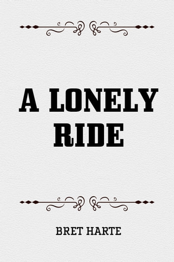 A Lonely Ride ebook by Bret Harte