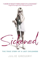 Sickened - The True Story of a Lost Childhood ebook by Julie Gregory