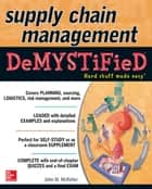 Supply Chain Management Demystified ebook by John M. McKeller