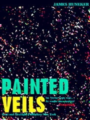 Painted Veils ebook by James Huneker