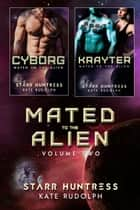 Mated to the Alien Volume Two ebook by Kate Rudolph, Starr Huntress