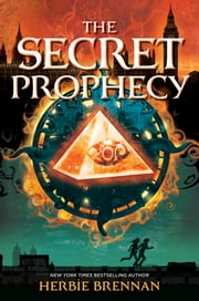 The Secret Prophecy ebook by Herbie Brennan