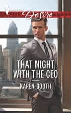 That Night with the CEO ebook by Karen Booth