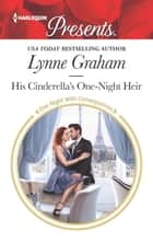 His Cinderella's One-Night Heir ebook by