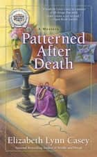 Patterned After Death ebook by Elizabeth Lynn Casey