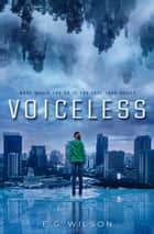 Voiceless ebook by E.G. Wilson