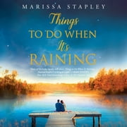 Things to Do When It's Raining audiobook by Marissa Stapley