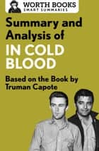 Summary and Analysis of In Cold Blood: A True Account of a Multiple Murder and Its Consequences - Based on the Book by Truman Capote ebook by Worth Books