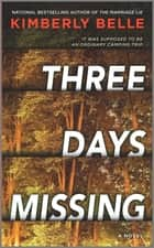 Three Days Missing - A Novel of Psychological Suspense ebook by