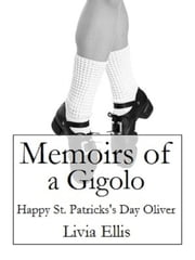 Memoirs of a Gigolo Happy St. Patrick's Day Oliver ebook by Livia Ellis