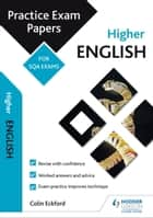 Higher English: Practice Papers for SQA Exams ebook by Colin Eckford