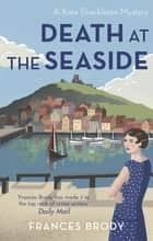 Death at the Seaside - Book 8 in the Kate Shackleton mysteries ebook by