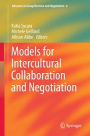 Models for Intercultural Collaboration and Negotiation ebook by