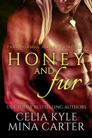 Honey and Fur (BBW Paranormal Romance) ebook by Celia Kyle, Mina Carter