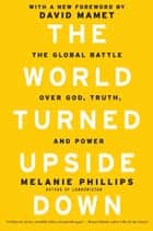 The World Turned Upside Down ebook by Melanie Phillips