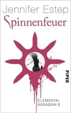 Spinnenfeuer - Elemental Assassin 6 ebook by