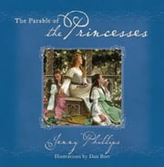 The Parable of the Princesses ebook by Jenny Phillips,Dan Burr