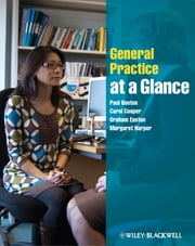 General Practice at a Glance ebook by Paul Booton,Carol Cooper,Graham Easton,Margaret Harper