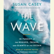 The Wave - In Pursuit of the Rogues, Freaks and Giants of the Ocean audiobook by Susan Casey