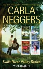 Carla Neggers Swift River Valley Series Volume 1 - Secrets of the Lost summer\That Night on Thistle Lane\Cider Brook\Christmas at Carriage Hill ebook by Carla Neggers