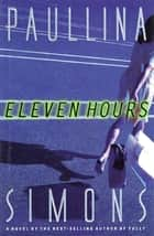 Eleven Hours ebook by Paullina Simons