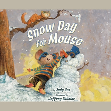 Snow Day for Mouse (AUDIO) audiobook by Judy Cox