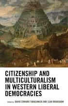 Citizenship and Multiculturalism in Western Liberal Democracies 電子書 by David Edward Tabachnick, Leah Bradshaw, Yasmeen Abu-Laban,...