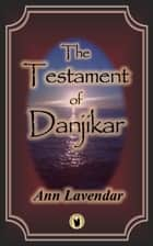 The Testament of Danjikar ebook by Ann Lavendar