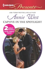Captive in the Spotlight - Blackmailed Bride, Innocent Wife ebook by Annie West