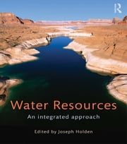 Water Resources - An Integrated Approach ebook by Joseph Holden
