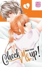 Check Me Up ! T05 ebook by Maki Enjoji