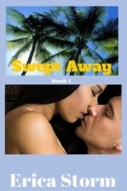 Swept Away book 1 - Swept Away, #1 ebook by Erica Storm