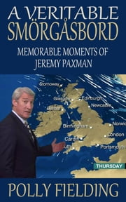 A Veritable Smorgasbord: Memorable Moments of Jeremy Paxman ebook by Polly Fielding