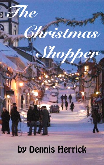 The Christmas Shopper ebook by Dennis Herrick