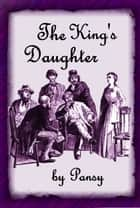 The King's Daughter ebook by Pansy