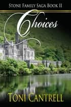 Choices ebook by Toni Cantrell