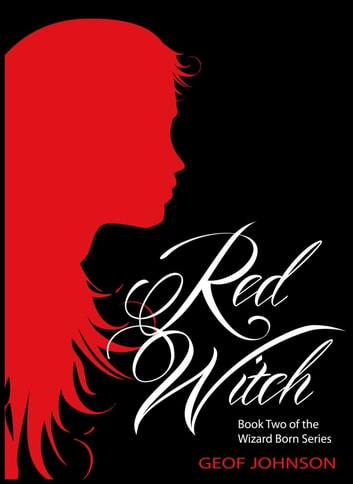 Red Witch - Book Two of the Wizard Born Series ebook by Geof Johnson