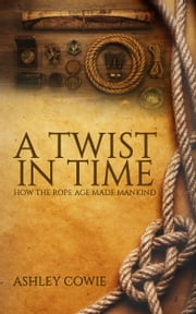 A Twist in Time ebook by Ashley Cowie