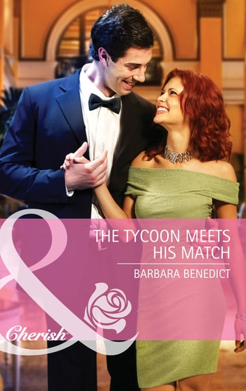 The Tycoon Meets His Match (Mills & Boon Cherish) ebook by Barbara Benedict