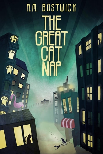The Great Cat Nap ebook by A.M. Bostwick