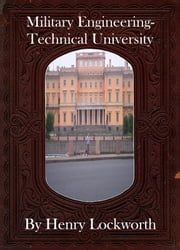 Military Engineering-Technical University ebook by Henry Lockworth,Eliza Chairwood,Bradley Smith