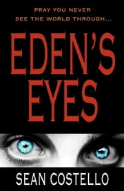 Eden's Eyes ebook by Sean Costello