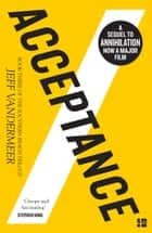 Acceptance (The Southern Reach Trilogy, Book 3) ebook by Jeff VanderMeer