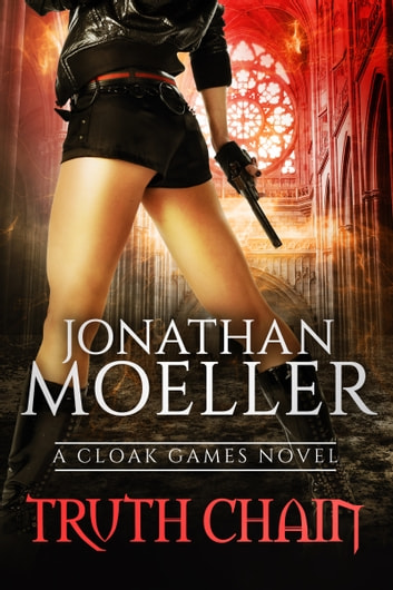 Cloak Games: Truth Chain ebook by Jonathan Moeller