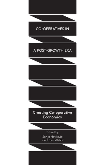 Co-operatives in a Post-Growth Era - Creating Co-operative Economics ebook by