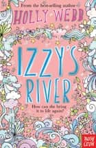 Izzy's River ebook by Holly Webb