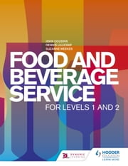 Food and Beverage Service for Levels 1 and 2 ebook by Dennis Lillicrap,John Cousins,Suzanne Weekes